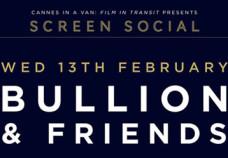 13.02.13 Screen Social: Bullion & Friends