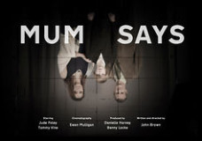 ONE TO WATCH: Mum Says(dir. John Brown)