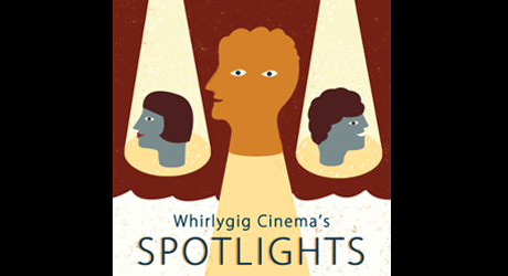 Whirlygig Cinema: Spotlights: Ladies' Night – 7 May 2014